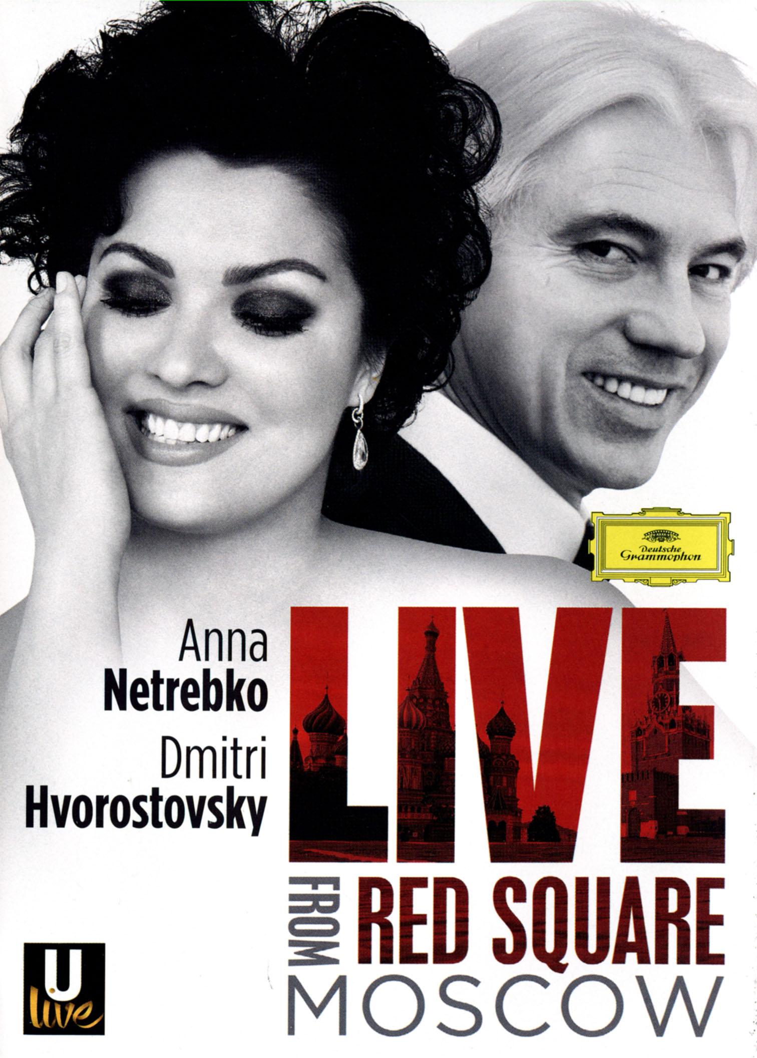 Anna Netrebko/Dmitri Hvorostovsky: Live from Red Square Moscow