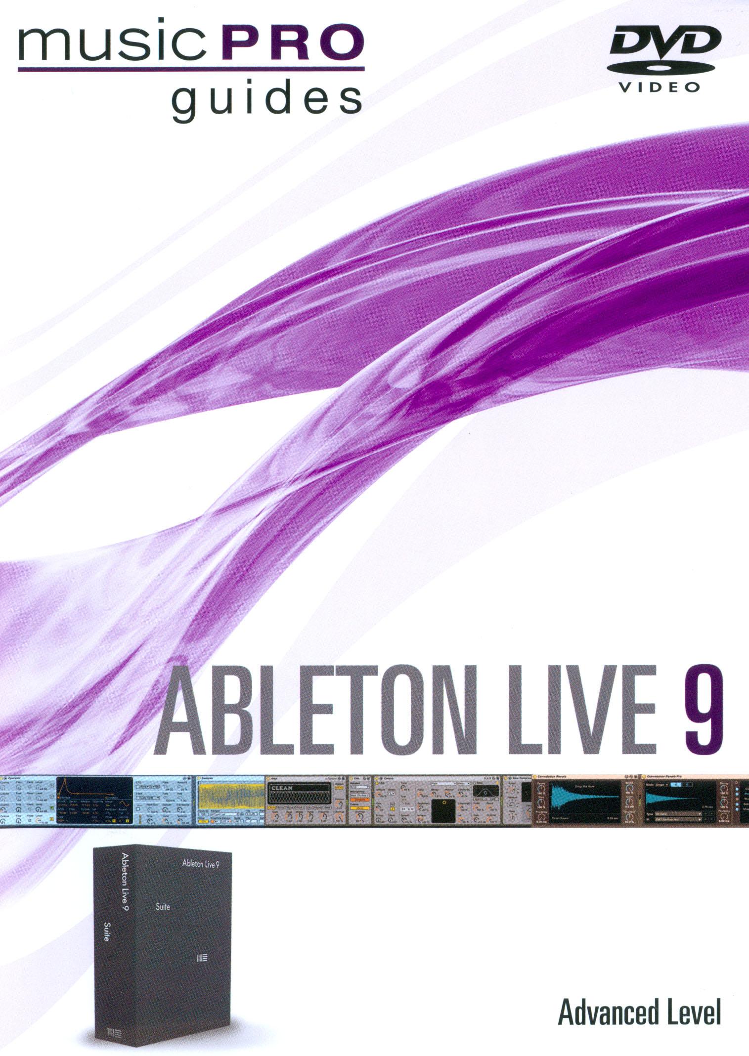 Music Pro Guides: Ableton Live 9 - Advanced Level