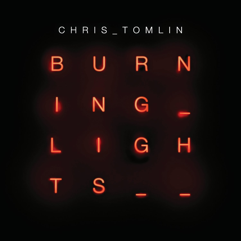 Christ Tomlin: Burning Lights