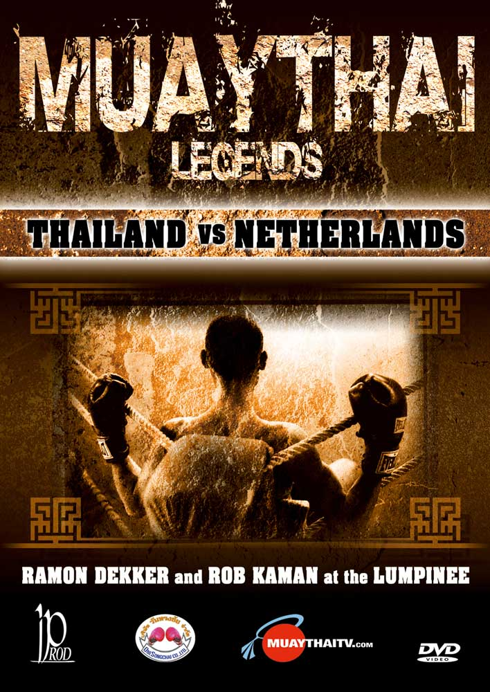 Muay Thai Legends: Thailand vs Netherlands