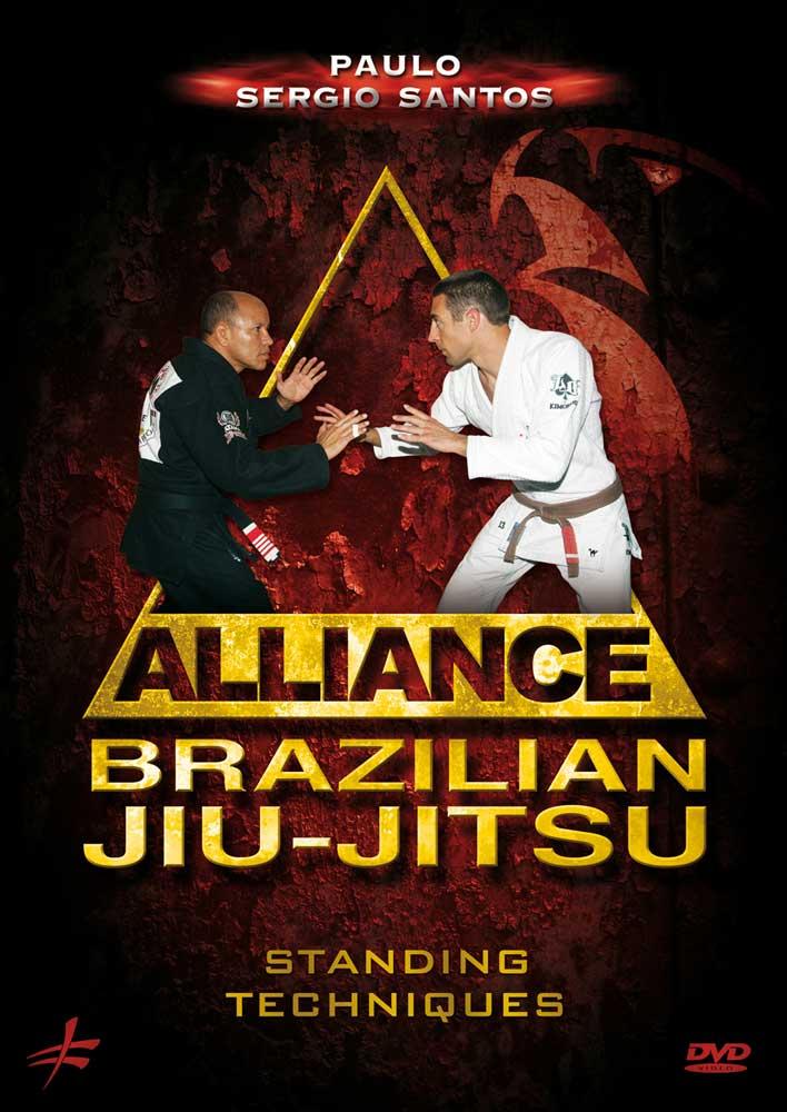 Paulo Sergio Santos: Alliance Brazilian Jiu-Jitsu - Standing Techniques