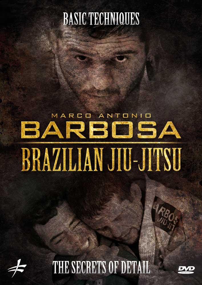 Marco Antonio Barbosa: Brazilian Jiu-Jitsu Basic Techniques - The Secrets of Detail