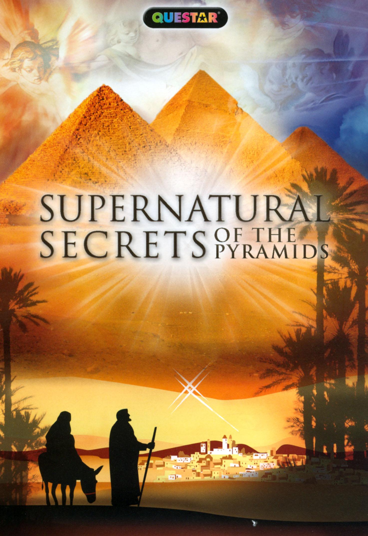 Supernatural Secrets of the Pyramids