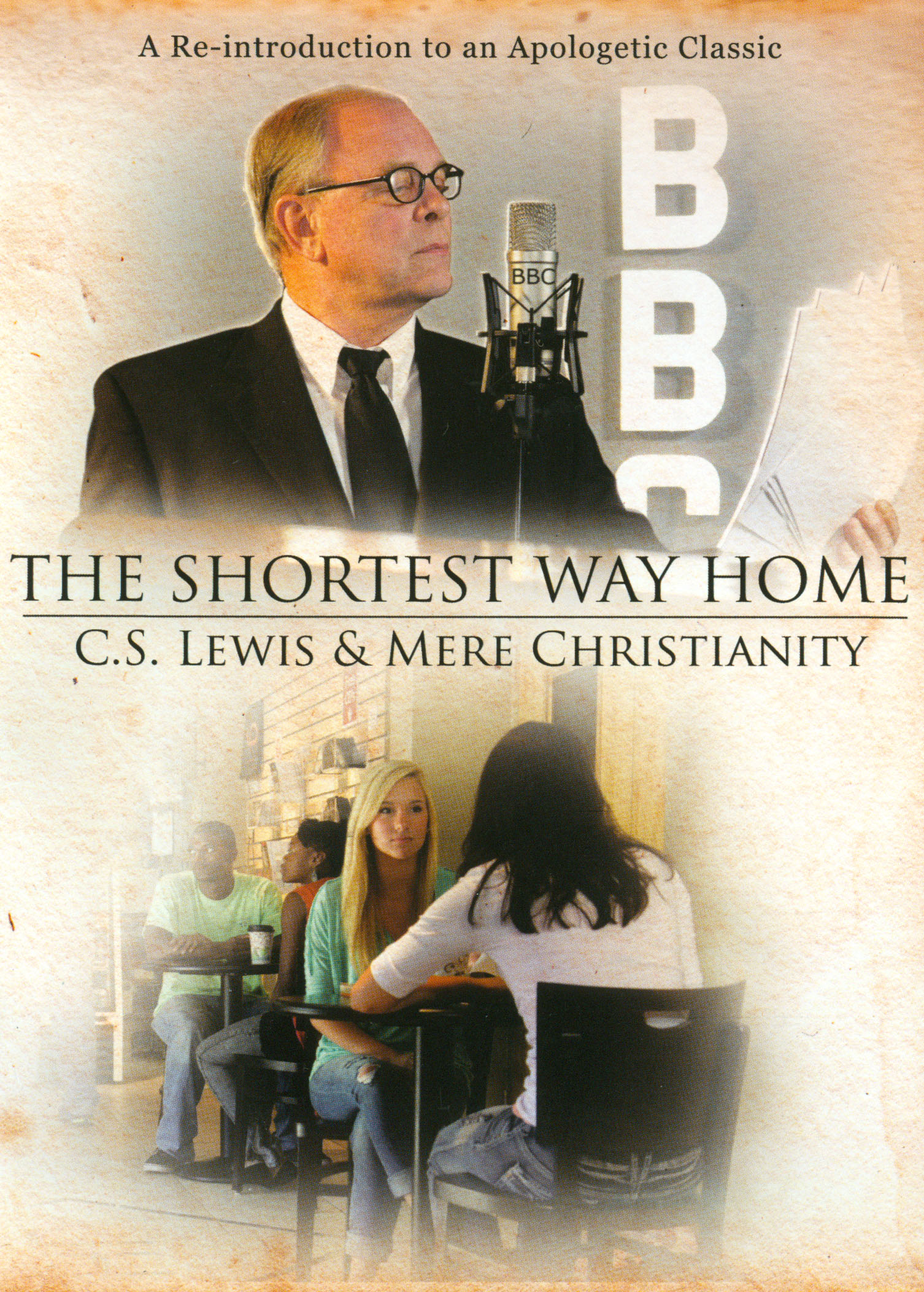 The Shortest Way Home: C.S. Lewis and Mere Christianity