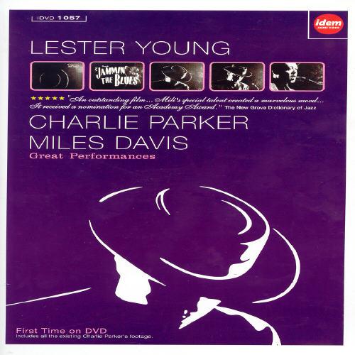 Great Performances: Lester Young/Charlie Parker/Miles Davis