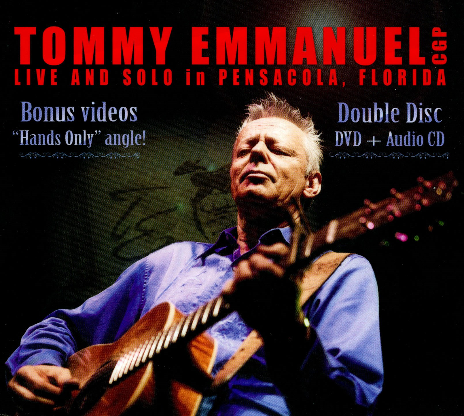 Tommy Emmanuel: Live and Solo in Pensacola, Florida
