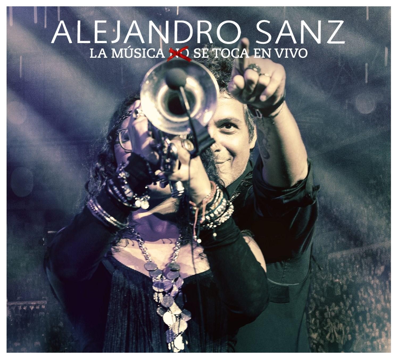 Alejandro Sanz: La Música No Se Toca - En Vivo