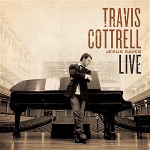 Travis Cottrell: Jesus Saves - Live