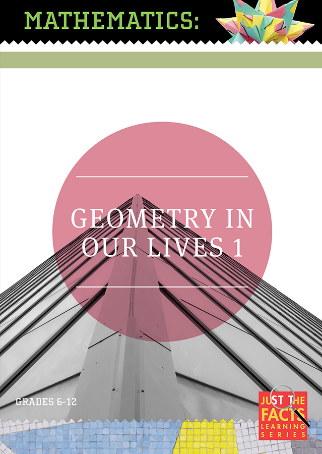 Math Facts: Geometry in Our Lives, Vol. 1
