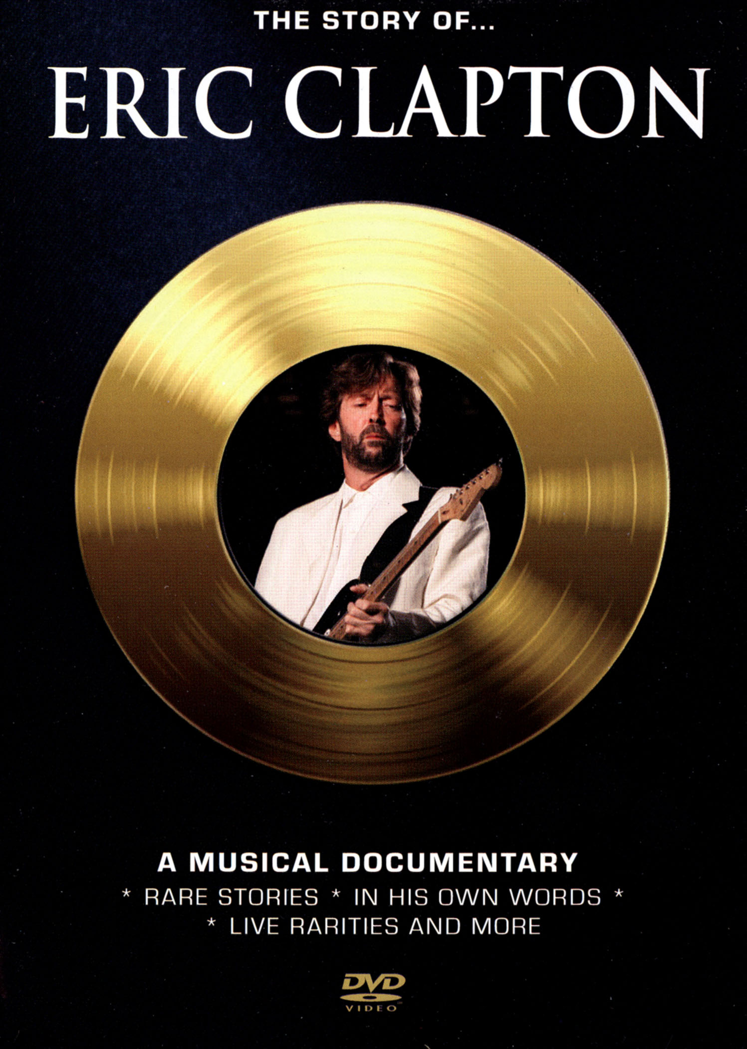 The Story of... Eric Clapton: A Musical Documentary