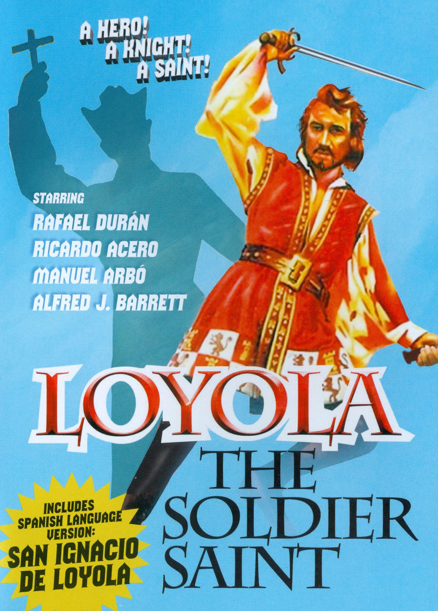 Loyola, the Soldier Saint