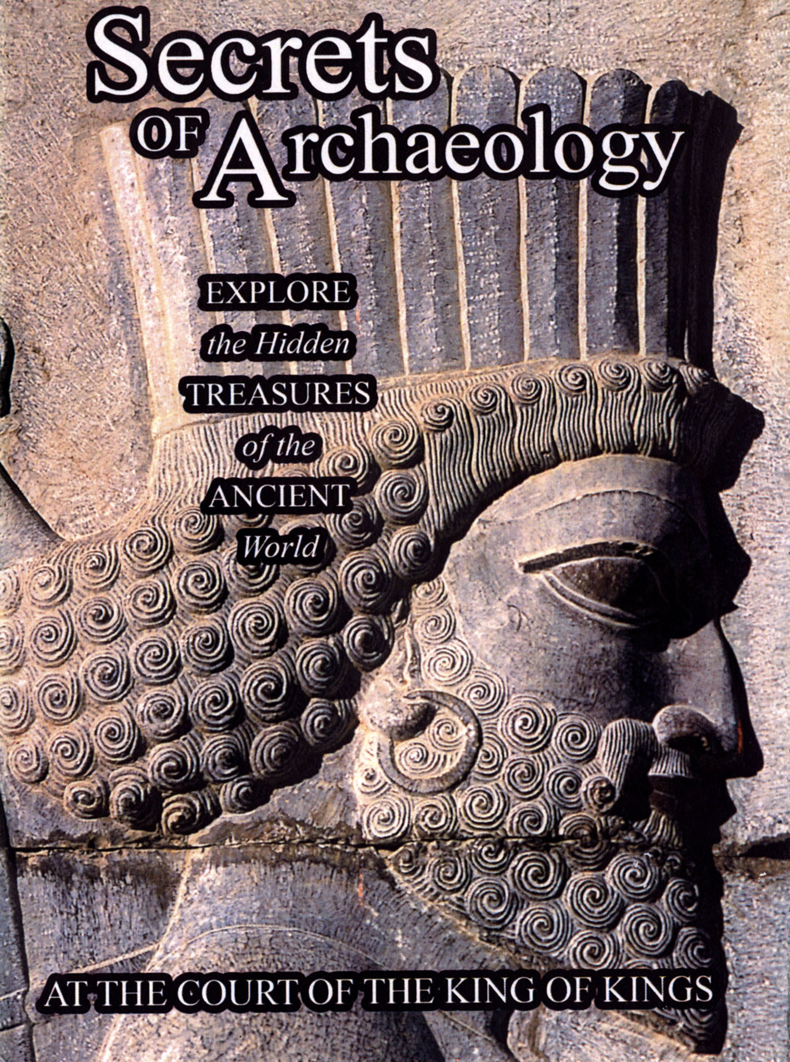 Secrets of Archaeology: At the Court of the King of Kings