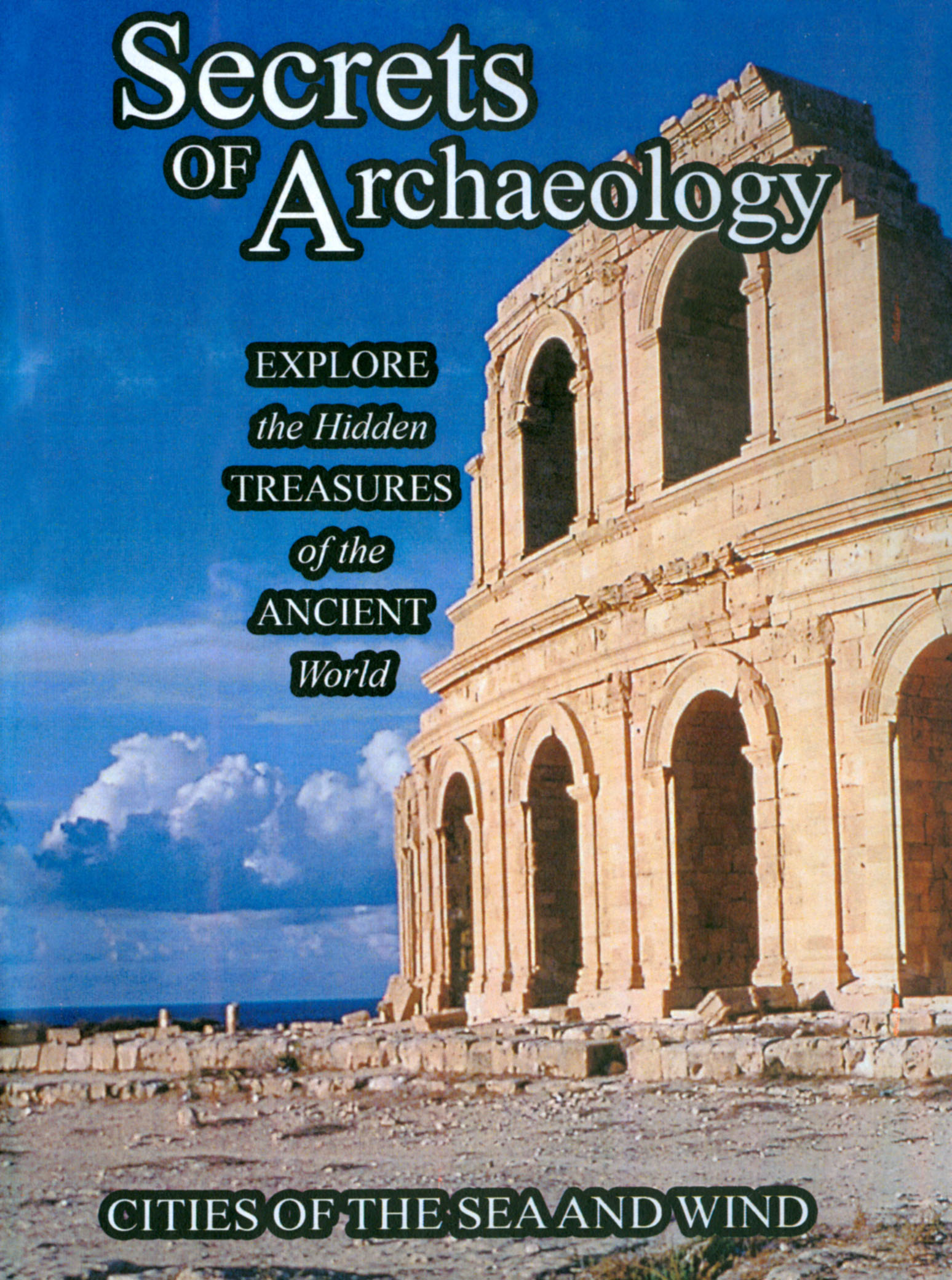 Secrets of Archaeology: Cities of the Sea and Wind