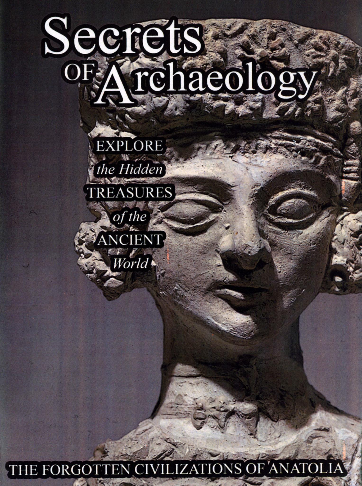 Secrets of Archaeology: The Forgotten Civilizations on Anatolia
