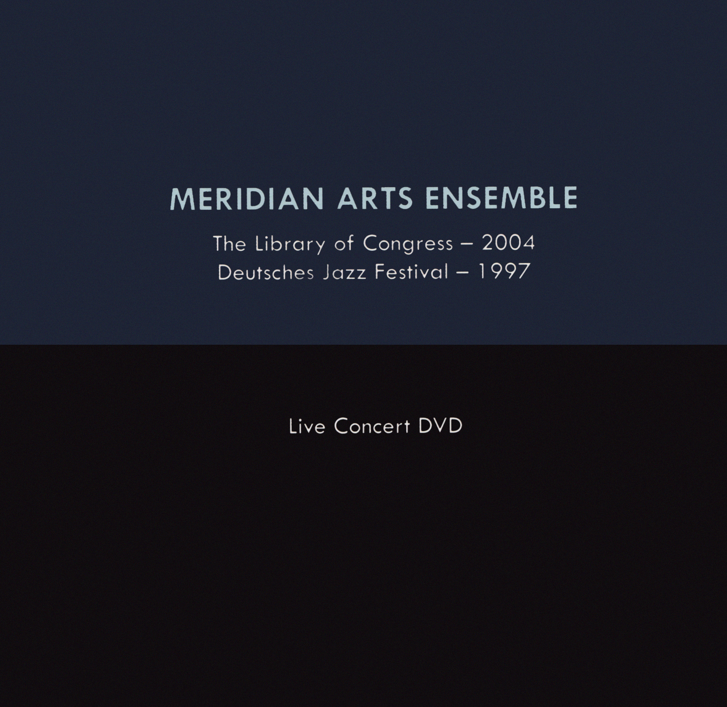 Meridian Arts Ensemble: The Library of Congress 2004/Deutsches Jazz Festival 1997