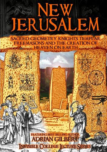 New Jerusalem: Sacred Geometry, Knights Templar, Freemasons and the Creation of Heaven on Earth