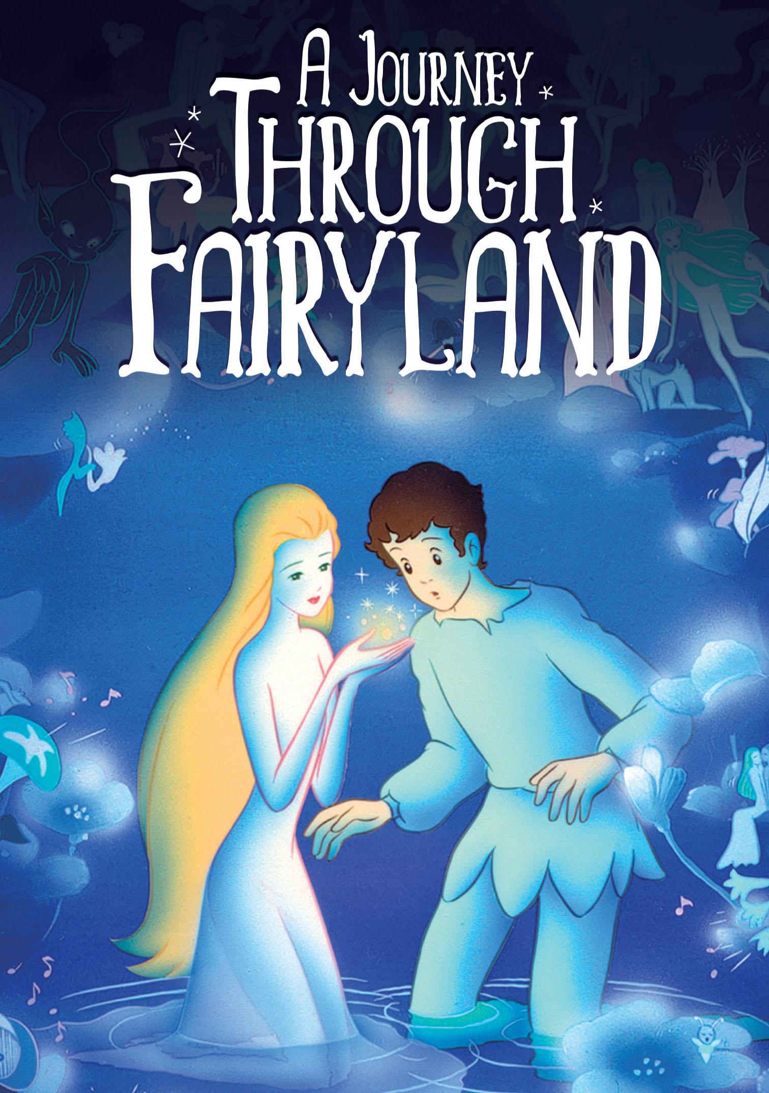 A Journey through Fairyland