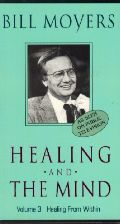 Bill Moyers: Healing and the Mind, Vol. 3 - Healing From Within