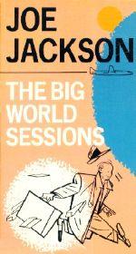 Joe Jackson: The Big World Sessions