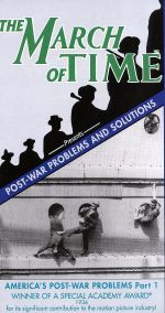 The March of Time: Post-War Problems and Solutions - America's Post-War Problems, Part 1