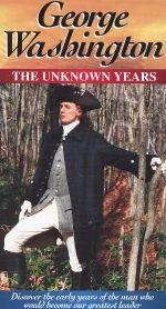 George Washington: The Unknown Years