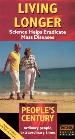 People's Century: Living Longer - Science Helps Eradicate Mass Diseases