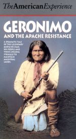 American Experience: Geronimo and the Apache Resistance