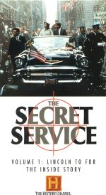 The Secret Service: The Inside Story, Vol. 1 - Lincoln to FDR