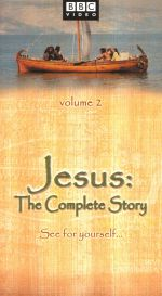 Jesus: The Complete Story, Vol. 2 - The Mission
