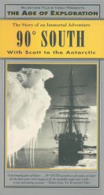 90 Degrees South: With Scott to the Antarctic