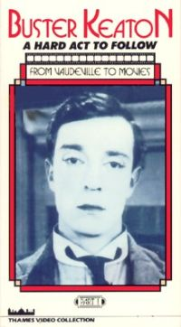 Buster Keaton: A Hard Act to Follow, Vol. 1 - From Vaudeville to Movies
