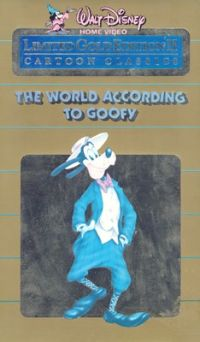 The World According to Goofy: Walt Disney Cartoon Classics Limited Gold Edition