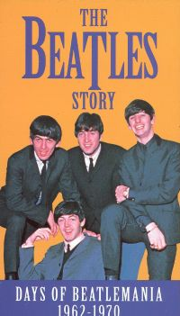 The Beatles: The Days of Beatlemania, 1962-1970