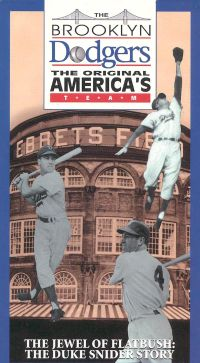 The Brooklyn Dodgers, The Original America's Team: The Jewel of Flatbush - The Duke Snider Story
