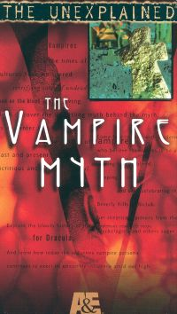 The Unexplained: The Vampire Myth