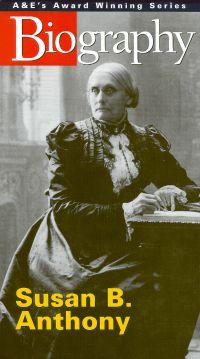 Biography: Susan B. Anthony