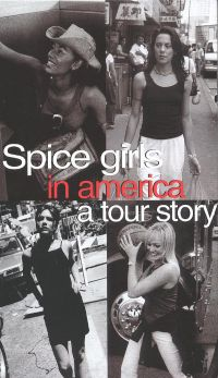 Spice Girls: In America - A Tour Story