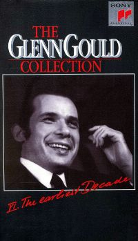 Glenn Gould Collection, Vol. 6: The Earliest Decade