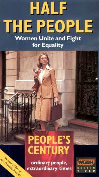 People's Century: Half the People - Women Unite and Fight for Equality