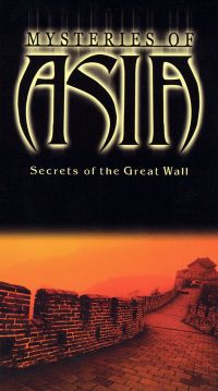 Mysteries of Asia: Secrets of the Great Wall