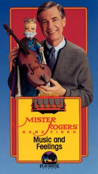 Mister Rogers Home Video: Music and Feelings