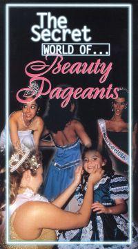 The Secret World of... Beauty Pageants