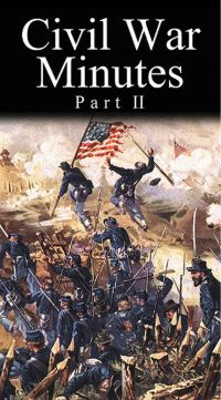 Civil War Minutes: Union, Part II