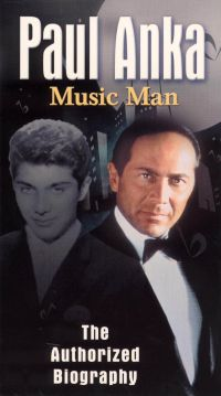 Paul Anka: Music Man - The Authorized Biography