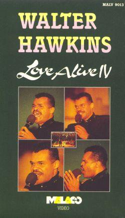Walter Hawkins: Love Alive IV