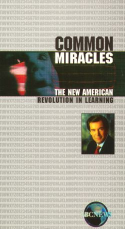 Common Miracles: The New American Revolution in Learning