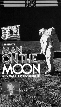 Celebrate Man on the Moon with Walter Cronkite