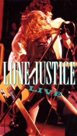 Lone Justice: Live