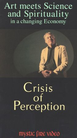 Art Meets Science and Spirituality in a Changing Economy: Crisis of Perception
