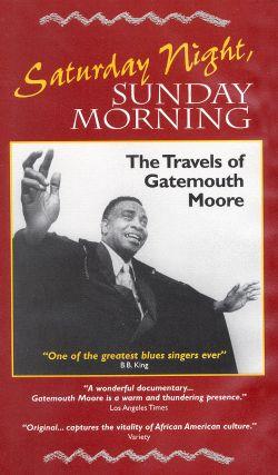Saturday Night, Sunday Morning: Gatemouth Moore